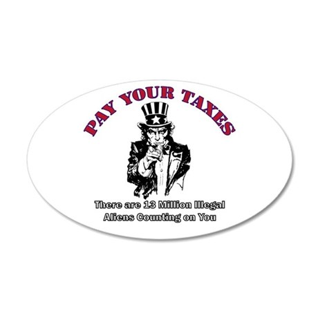 Pay Your Taxes 20x12 Oval Wall Peel
