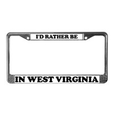 Rather be in West Virginia License Plate Frame