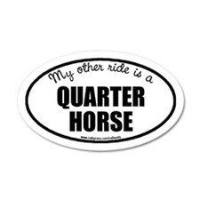 My Other Ride Is A Quarter Horse 35x21 Oval Wall P