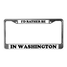 Rather be in Washington License Plate Frame