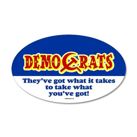 DemoCrats - Take what you've got 20x12 Oval Wall P
