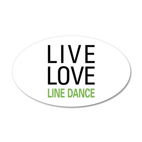 Live Love Line Dance 35x21 Oval Wall Peel