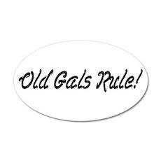 Old Gals Rule! 35x21 Oval Wall Peel