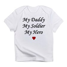 My Daddy My Soldier My Hero Creeper Infant T-Shirt