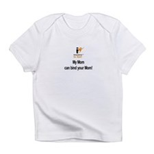 : Insurance is fun! My Mom can Infant T-Shirt