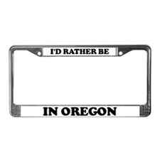 Rather be in Oregon License Plate Frame