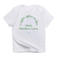 I Think, Therefore I Carve Infant T-Shirt