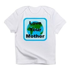 Love Your Mother Infant T-Shirt