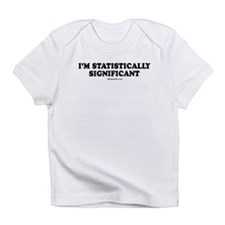 I'm statistically significant Infant T-Shirt