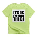 It's OK I'm With The DJ Infant T-Shirt