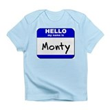 hello my name is monty Infant T-Shirt