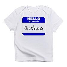 hello my name is joshua Infant T-Shirt
