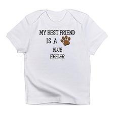 My best friend is a BLUE HEELER Infant T-Shirt