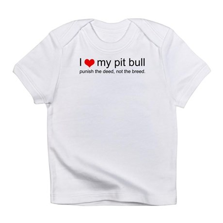 I Love My Pit Bull Infant T-Shirt