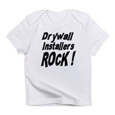 Drywall Installers Rock ! Infant T-Shirt