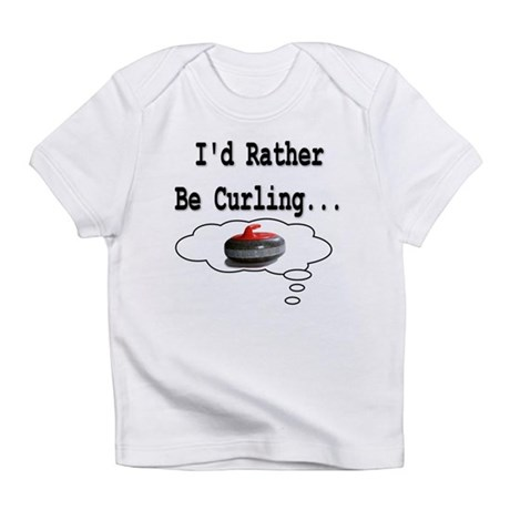 I'd Rather Be Curling.. Creeper Infant T-Shirt