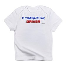 FUTURE RACE CAR DRIVER Infant T-Shirt