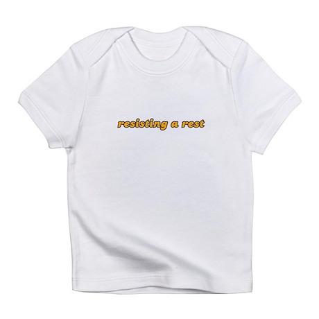 resisting a rest Infant T-Shirt