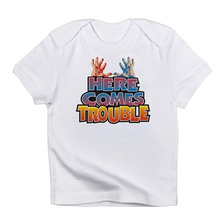 Here Comes Trouble Creeper Infant T-Shirt