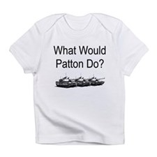 What Would Patton Do? Creeper Infant T-Shirt