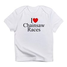 """I Love (Heart) Chainsaw Races"" Infant T-Shirt"
