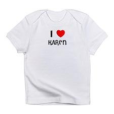 I LOVE KAREN Creeper Infant T-Shirt