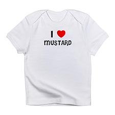I LOVE MUSTARD Creeper Infant T-Shirt