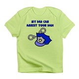 My Dad Can Arrest Your Dad Infant T-Shirt