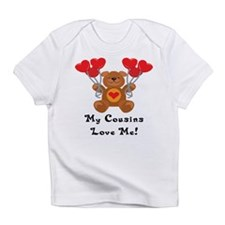 My Cousins Love Me! Infant T-Shirt