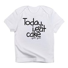 Today I Eat Cake Infant T-Shirt