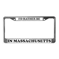 Rather be in Massachusetts License Plate Frame