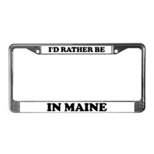 Rather be in Maine License Plate Frame