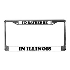 Rather be in Illinois License Plate Frame