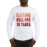 Raising Hell 70th Birthday Long Sleeve T-Shirt