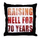 Raising Hell 70th Birthday Throw Pillow