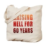 Raising Hell 60th Birthday Tote Bag