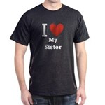 I Love My Sister Dark T-Shirt