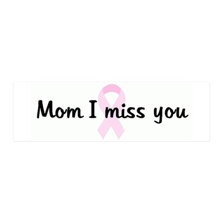 Mom I miss you pink ribbon 36x11 Wall Peel