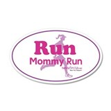 Run Mommy Run 20x12 Oval Wall Peel