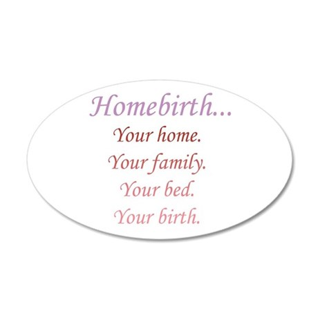 Homebirth is Yours 35x21 Oval Wall Peel