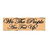 We The People Are Fed Up!