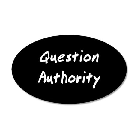 Question Authority 35x21 Oval Wall Peel