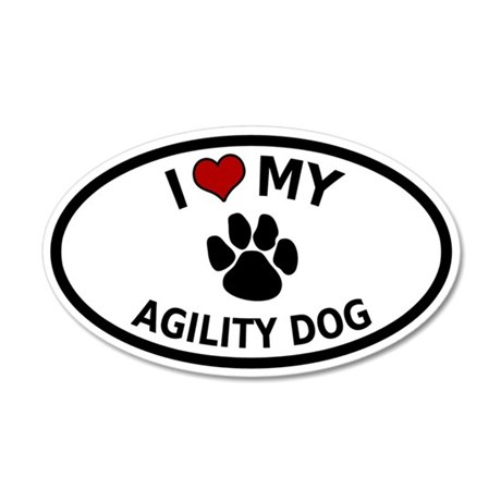 I Love My Agility Dog 20x12 Oval Wall Peel