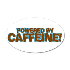 Powered By Caffeine brown 35x21 Oval Wall Peel