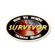 Roe vs. Wade Survivor 20x12 Oval Wall Peel