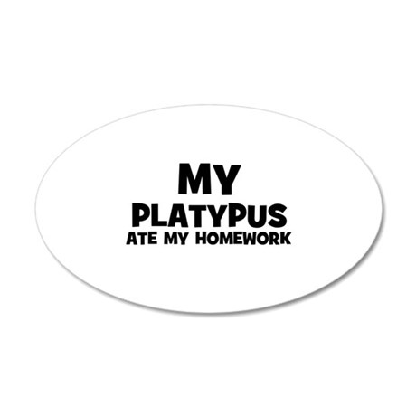 My Platypus Ate My Homework 20x12 Oval Wall Peel