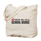 Trust Me I'm A School Nurse Tote Bag