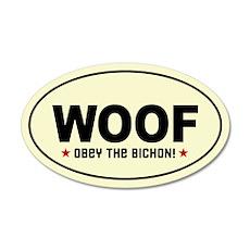 WOOF - Obey the BICHON! Sticker
