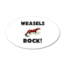 Weasels Rock! 35x21 Oval Wall Peel