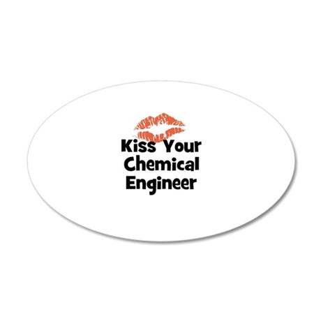 Kiss Your Chemical Engineer 20x12 Oval Wall Peel